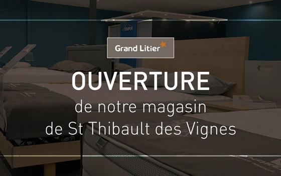 Nouvelle ouverture Grand Litier à Saint Thibault des Vignes (77)