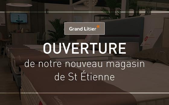 Nouvelle ouverture Grand Litier à Saint Etienne (42)